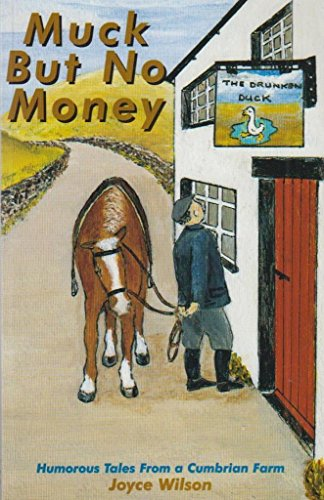 Muck But No Money: Humorous Tales from a Cumbrian Farm By Joyce Wilson