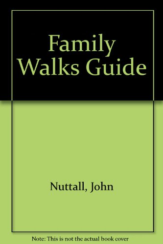 Family Walks Guide By John Nuttall