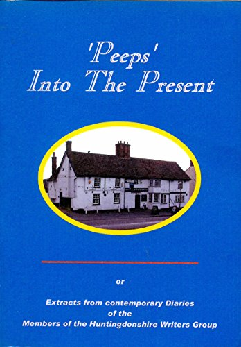 Peeps into the Present By Huntingdonshire Writers' Group