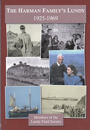 The Harman Family's Lundy 1925-1969 By Lundy Field Society