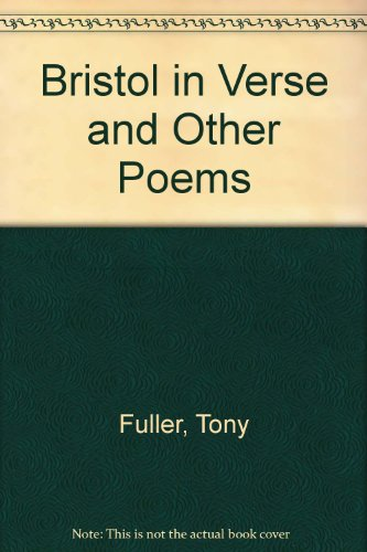 Bristol in Verse and Other Poems By Tony Fuller