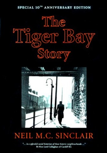 The Tiger Bay Story By Neil M.C. Sinclair