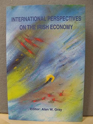 International Perspectives on the Irish Economy By Kenneth J. Arrow
