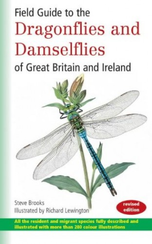Field Guide to the Dragonflies and Damselflies of Great Britain and Ireland By Steve Brooks