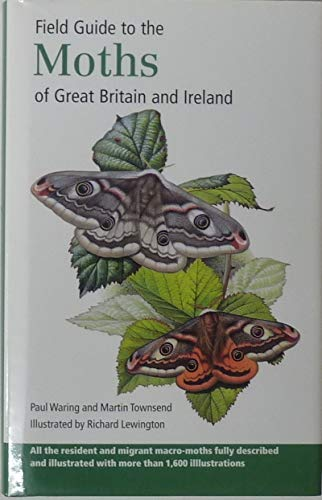 Field Guide to the Moths of Great Britain and Ireland By Paul Waring