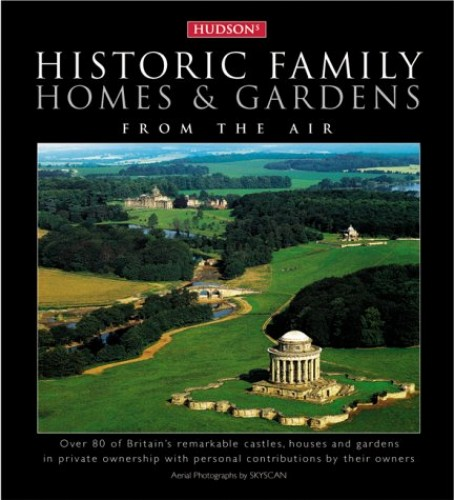 Historic Family Homes and Gardens By Editors GEORGINA BRYSON & NORMAN HUDSON