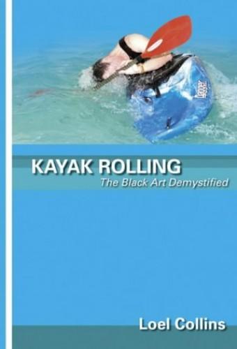 Kayak Rolling By Loel Collins