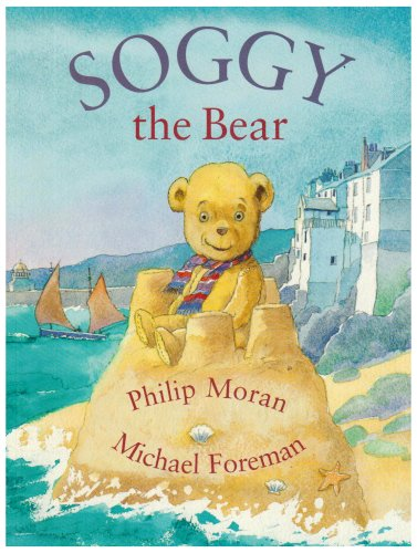 Soggy the Bear by Philip Moran