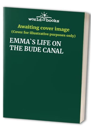 EMMA`S LIFE ON THE BUDE CANAL