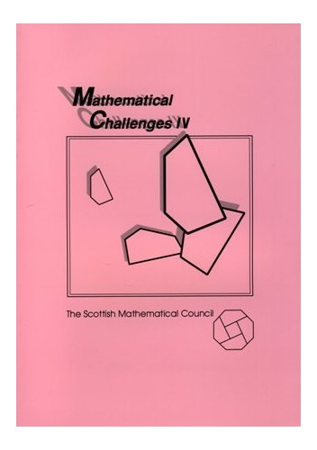 Mathematical Challenges IV By Edited by William P. Richardson