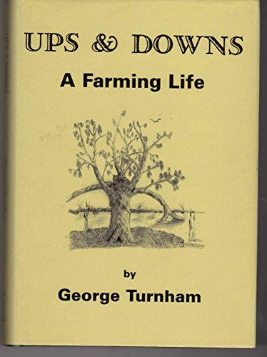 Ups & Downs A Farming Life By George Turnham
