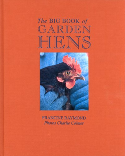 The Big Book of Garden Hens By Francine Raymond
