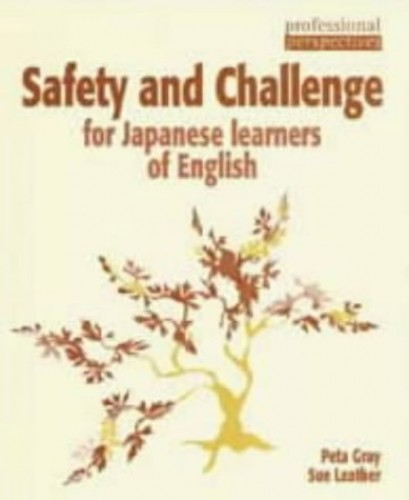 Safety & Challenge for Japanese learners of English By Peta Gray