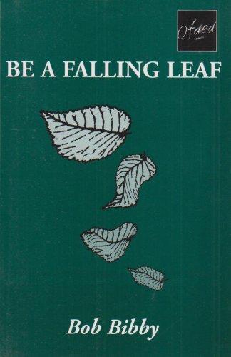 Be a Falling Leaf By Bob Bibby