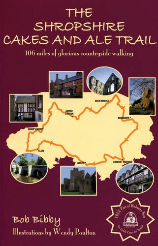 The Shropshire Cakes and Ale Trail by Bob Bibby
