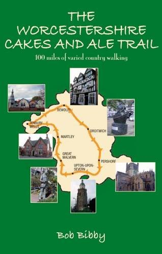 The Worcestershire Cakes and Ale Trail by Bob Bibby