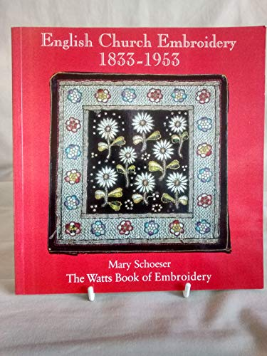 English Church Embroidery 1833-1953 By Mary Schoeser