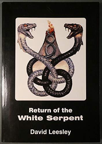 Return of the White Serpent By David Leesley