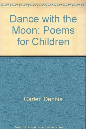 Dance with the Moon By Dennis Carter
