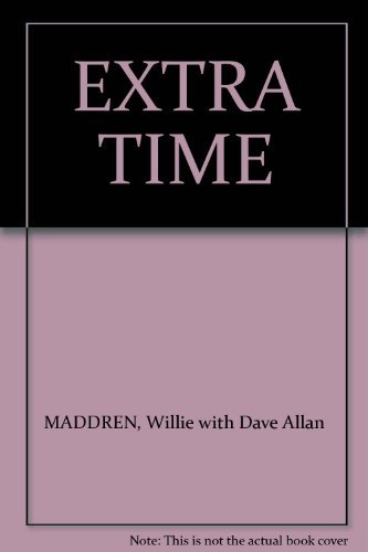 EXTRA TIME By Willie Maddren