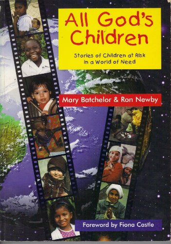 All God's Children: Stories of Children at Risk in a World of Need By Ron Newby