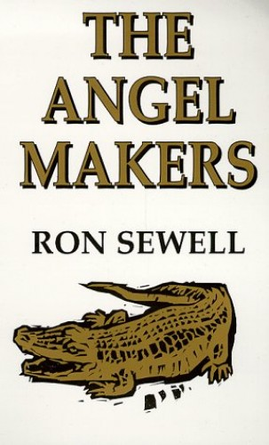 The Angel Makers By Ron Sewell