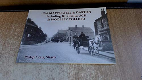 Old Mapplewell & Darton Including Kexborough & Woolley Colliery