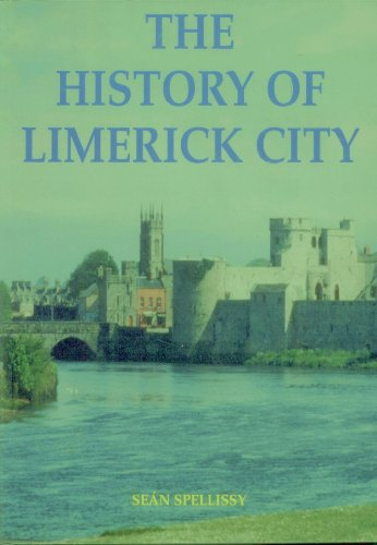 The History of Limerick City By Sean Spellissy