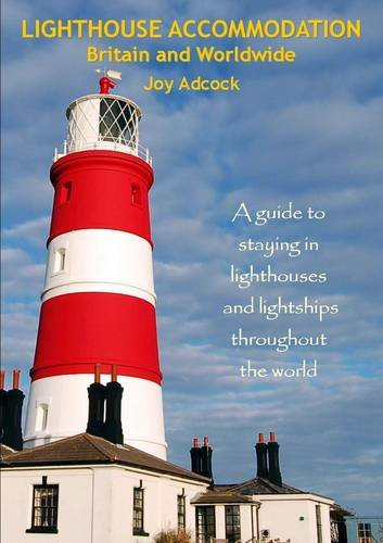 Lighthouse Accommodation Britain and Worldwide By Joy Adcock