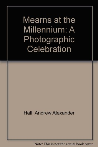 Mearns at the Millennium By Andrew Alexander Hall