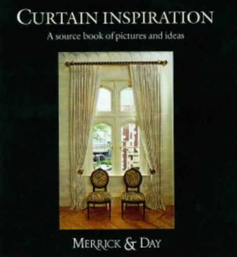 Curtain Inspiration: A Unique Collection of Pictures and Ideas by Catherine Merrick