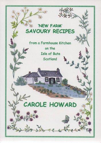 New Farm Savoury Recipes By Carole Howard