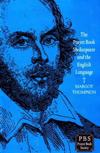 The Prayer Book,Shakespeare and the English Language By Margot Thompson