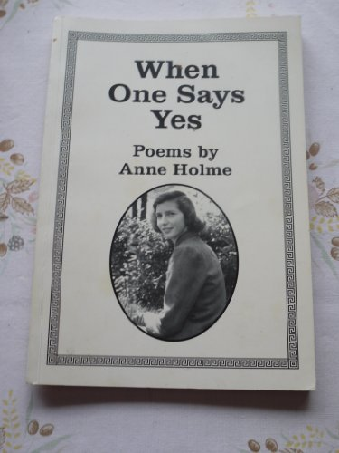When One Says Yes By Anne Holme