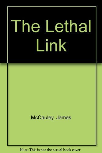 The Lethal Link by James McCauley