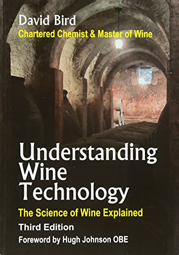Understanding Wine Technology - The Science of Wine Explained By David Bird