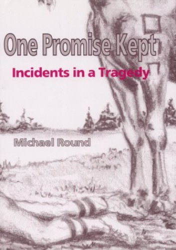 One Promise Kept By Michael Round
