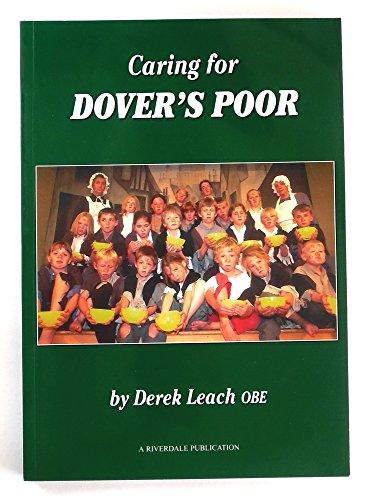 Caring for Dover's Poor By Derek Arthur Leach