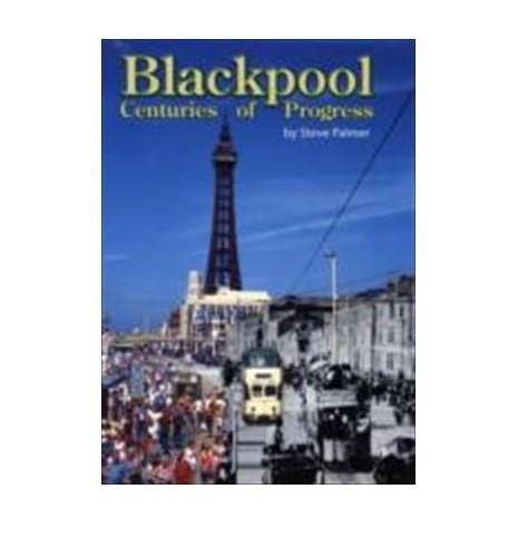 Blackpool Centuries of Progress By Steve Palmer