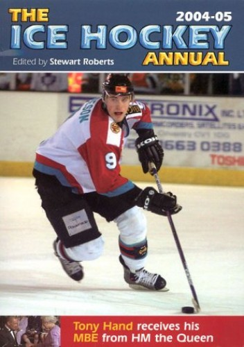 The Ice Hockey Annual 2004-05 By Stewart Roberts