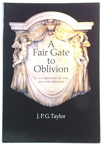 A FAIR GATE TO OBLIVION By .P.G. Taylor