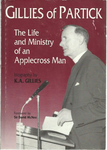 Gillies of Partick: The Life and Ministry of an Applecross Man By Kenneth Alasdair Gillies