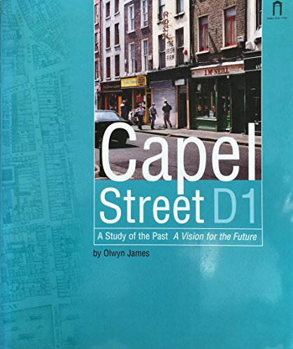 Capel Street D1: [a study of the past, a vision for the future] By Olwyn James