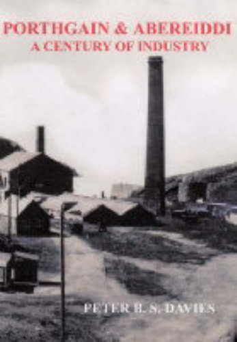 Porthgain and Abereiddi - A Century of Industry By Peter B. S. Davies