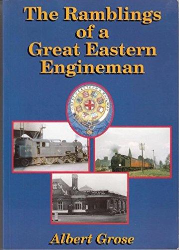 Ramblings of a Great Eastern Engineman By Albert George Grose