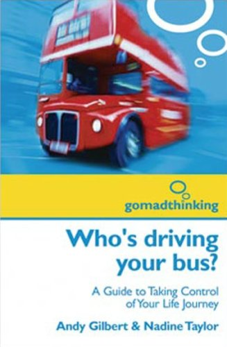 Who's Driving Your Bus? By Andy Gilbert
