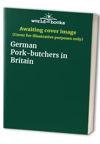 German Pork-butchers in Britain by Sue Gibbons