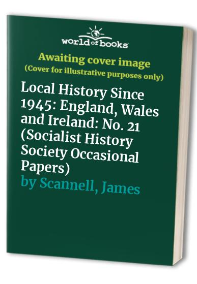 Local History Since 1945 By Lionel M. Munby