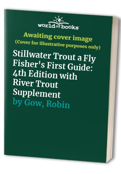 Stillwater Trout a Fly Fisher's First Guide By Henny Lowe