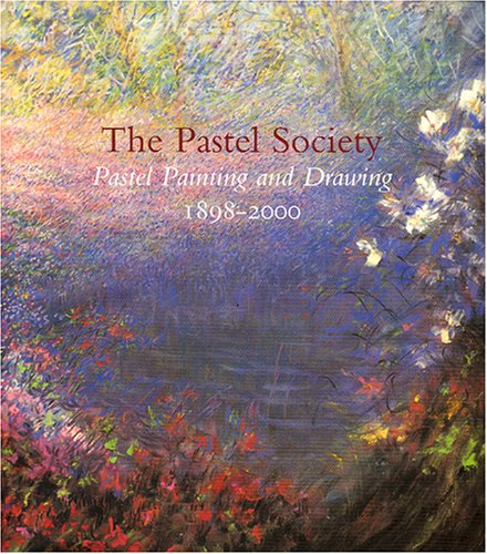 The Pastel Society By Anthony J. Lester